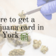 Where to get a marijuana card in New York