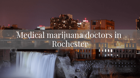 Medical marijuana doctors in Rochester