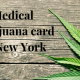 New York Medical Marijuana Card FAQ
