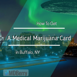 How to Get a Medical Marijuana Card in Buffalo 1