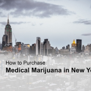 How to Purchase Medical Marijuana in New York?