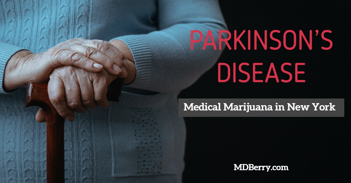 PARKINSON'S DISEASE NY mmj doctors mdberry