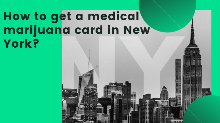 How to get a medical marijuana card in New York?