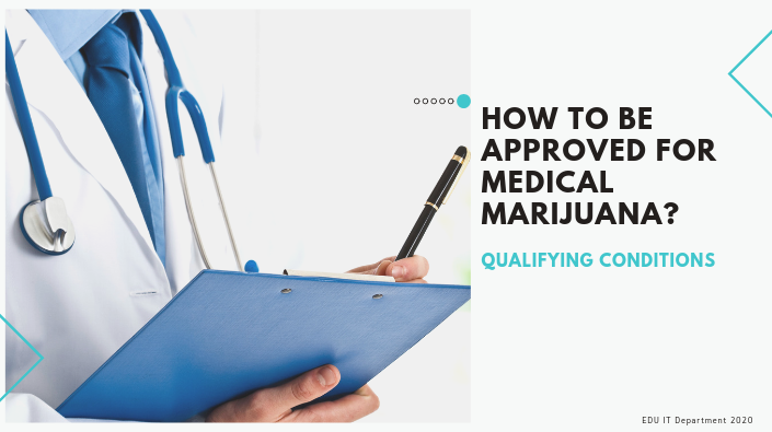 How to be approved for medical marijuana?