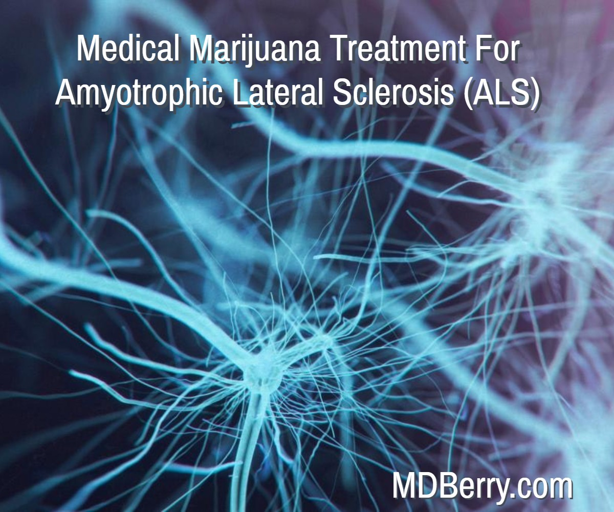 Medical Marijuana Treatment For Amyotrophic Lateral Sclerosis (ALS)