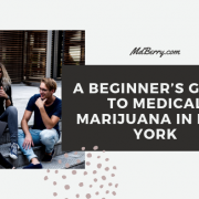 A BEGINNER'S GUIDE TO MEDICAL MARIJUANA IN NEW YORK