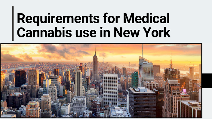 Requirements for Medical Cannabis use in New York