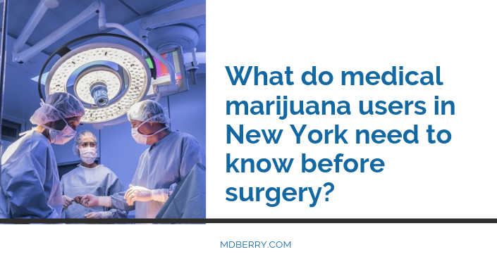 What do medical marijuana users in New York need to know before surgery?