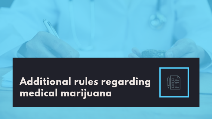 Additional rules regarding medical marijuana