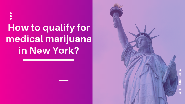 How to qualify for medical marijuana in New York?