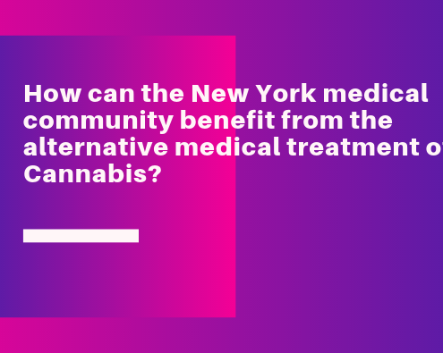 How can the New York medical community benefit from the alternative medical treatment of Cannabis?
