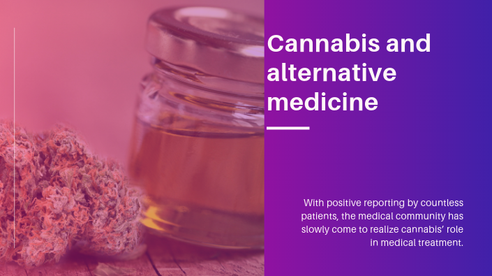Cannabis and alternative medicine