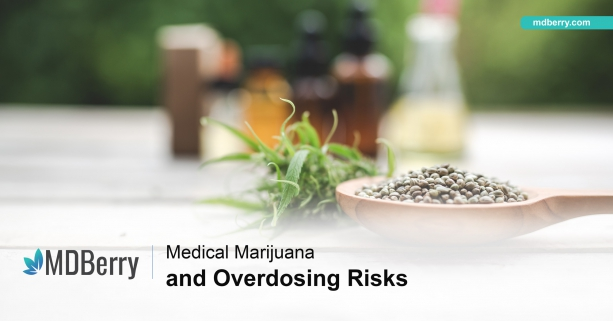 Risk of Over dosing on Medical Marijuana